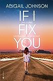 If I fix you: ¿Hay cosas destinadas a estar rotas? (Spanish Edition)
