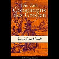 Die Zeit Constantins des Großen - Vollständige Ausgabe