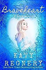 Braveheart, a love story Kindle Edition