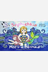 Sophichkin Meets a Mermaid: Illustrated Children's Book for Kids age 6-8, a Bedtime Story About Mermaids Kindle Edition