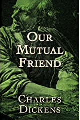 Our Mutual Friend Kindle Edition