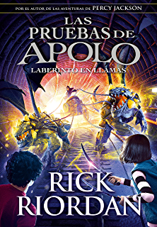 Laberinto en llamas (Las pruebas de Apolo 3) (Spanish Edition)