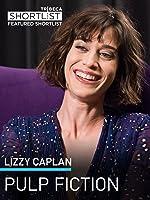 Lizzy Caplan: Pulp Fiction