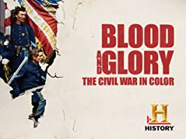 Blood and Glory: The Civil War in Color Season 1