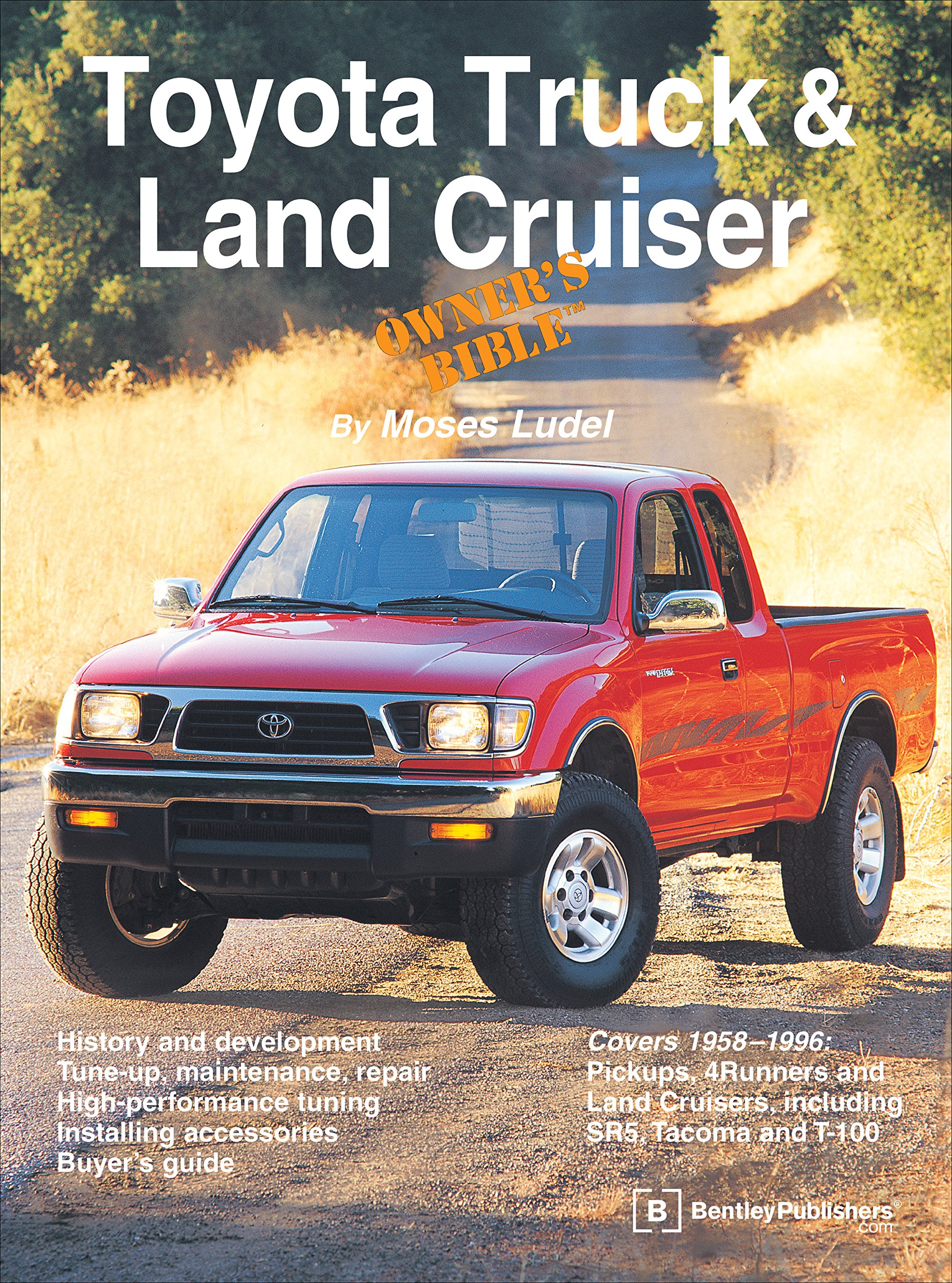 Toyota Truck and Land Cruiser Owner's Bible: Moses Ludel: 9780837601595:  Amazon.com: Books