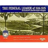 The Federal League of 1914-1915: Baseball's Third Major League