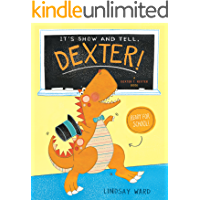 It's Show and Tell, Dexter! (Dexter T. Rexter Book 2)