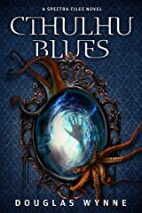 Cthulhu Blues: Spectra Files Kindle Edition
