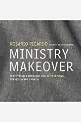 Ministry Makeover: Recovering a Theology for Bi-vocational Service in the Church Audible Audiobook