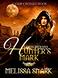 Hunter's Mark: A Star-Crossed Book (Loki's Wolves 0)