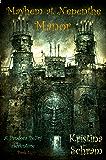 Mayhem at Nepenthe Manor: A Pandora Belfry Adventure (Book One)