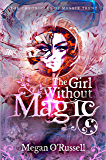 The Girl Without Magic (The Chronicles of Maggie Trent Book 1)
