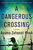 A Dangerous Crossing: A Novel (Rachel Getty and Esa Khattak Novels)