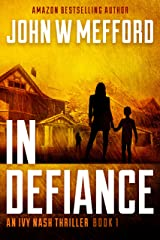 IN Defiance (An Ivy Nash Thriller, Book 1) (Redemption Thriller Series 7) Kindle Edition