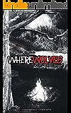 WHEREWOLVES: A Realistic Werewolf Horror