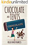 Chocolate And Tents: The First Box (The Chocolate Chronicles Book 1) (English Edition)