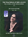 Red Cloud, The Control of Mrs. Estelle Roberts : The Teachings of Red Cloud 1934 - Red Cloud's Lectures 1930-1932 (Spiritualismo)