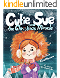 "Children's Book ""Cutie Sue and the Christmas Miracle"": A Heartwarming and Magical Children's Book (Cutie Sue Series 4)"