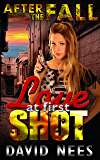 Love at First Shot: Survival in a post apocalyptic world