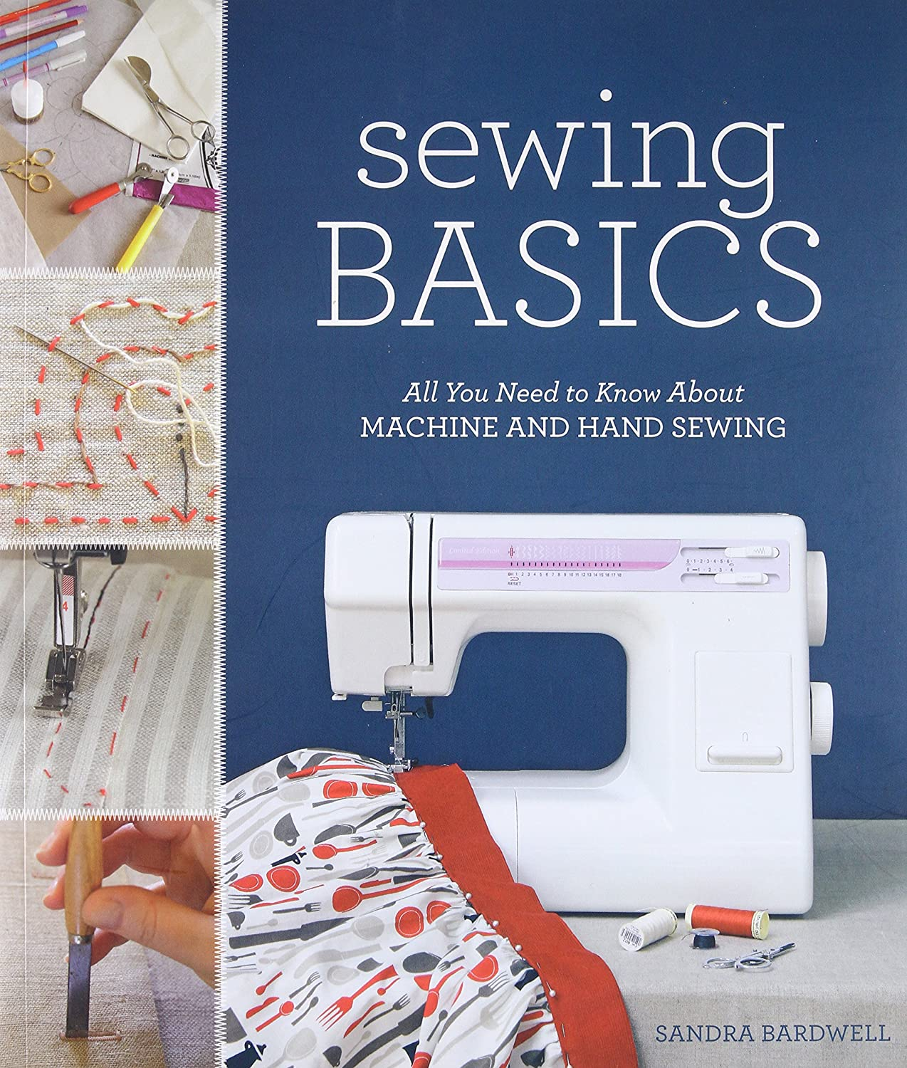 Amazon sewing basics all you need to know about machine and amazon sewing basics all you need to know about machine and hand sewing sandra bardwell arts crafts sewing jeuxipadfo Images