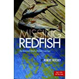 Missing Redfish: The Blackened History of a Gulf Coast Icon