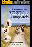 Goldschmidt e Bianchi no Caminho Português de Santiago da Compostela