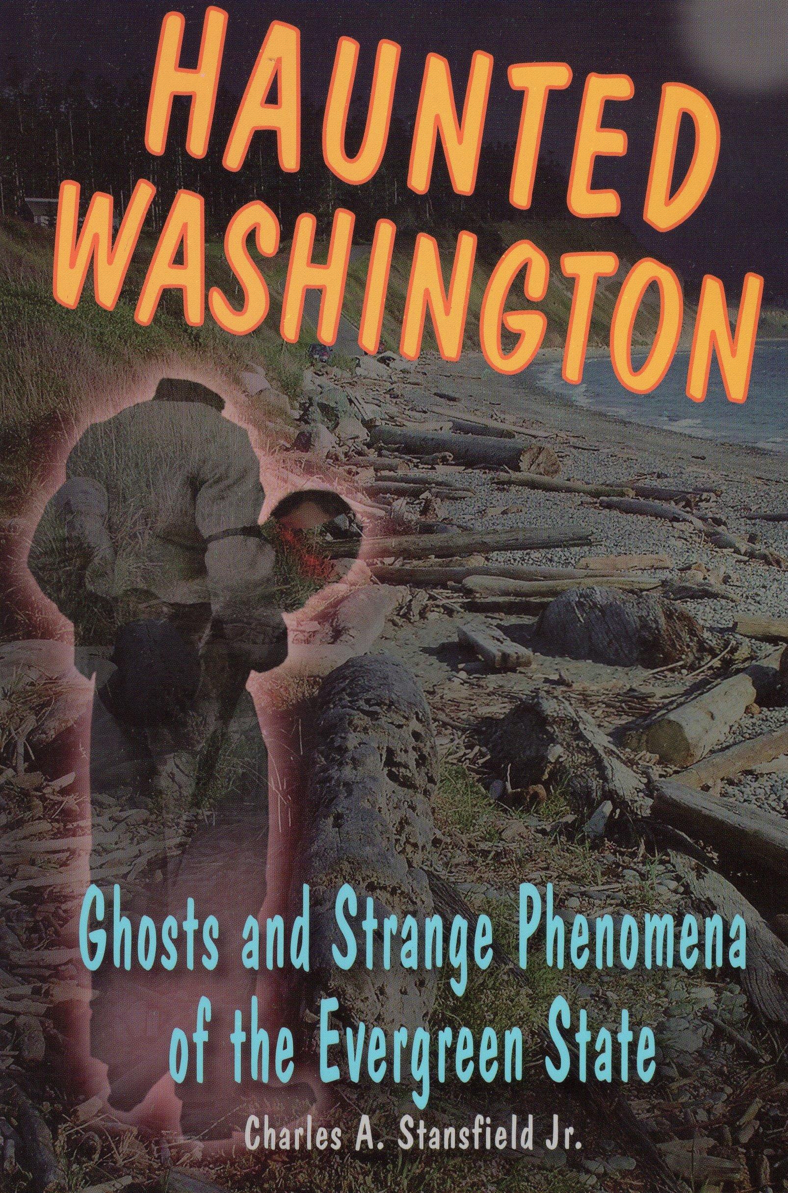 Haunted Washington: Ghosts and Strange Phenomena of the Evergreen State (Haunted Series) pdf epub