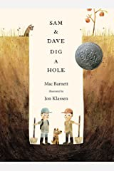 Sam and Dave Dig a Hole (Irma S and James H Black Award for Excellence in Children's Literature (Awards)) Hardcover
