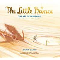 The Little Prince: The Art of the Movie: The Art of the Movie