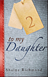 To My Daughter, Book Two