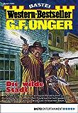G. F. Unger Western-Bestseller 2363 - Western: Die wilde Stadt