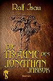 Die Träume des Jonathan Jabbok: Fantastischer Roman – Teil 1 der Neschan-Trilogie (Die Neschan-Triologie)