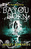 Bayou Born (The Foundling Series)