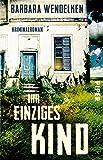 Ihr einziges Kind: Kriminalroman (Martinsfehn-Krimis, Band 3)