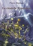 La citadelle Hyponéros: Les Guerriers du silence, T3