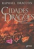 Cidades de Dragões. Legado Ranger 2