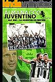 #Le6end: La Juventus dei record (Almanacco Juventino Vol. 10) (Italian Edition)