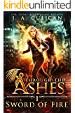 Sword of Fire (Through the Ashes Book 1)