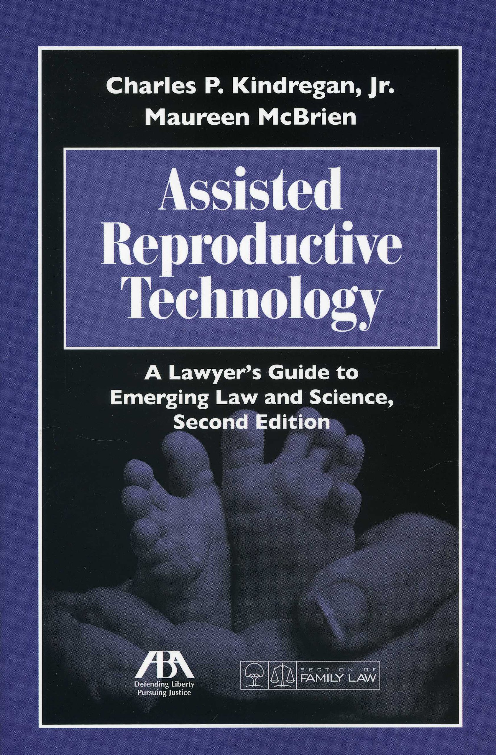 Assisted Reproductive Technology: A Lawyer's Guide to Emerging Law and Science