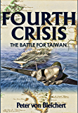 Fourth Crisis: The Battle for Taiwan (English Edition)