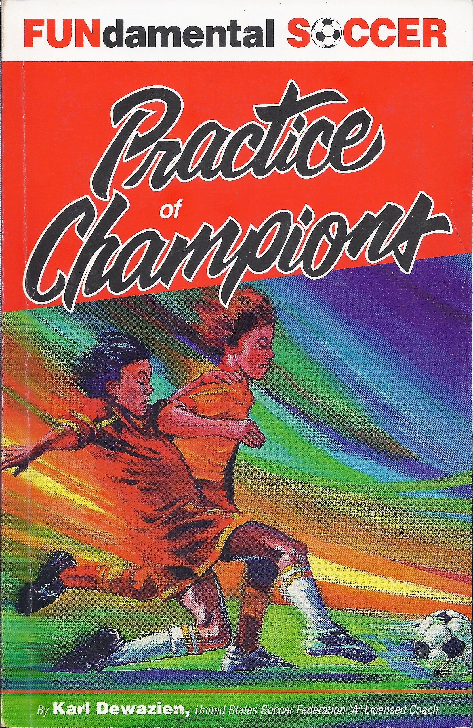 FUNdamental Soccer: Practice of Champions