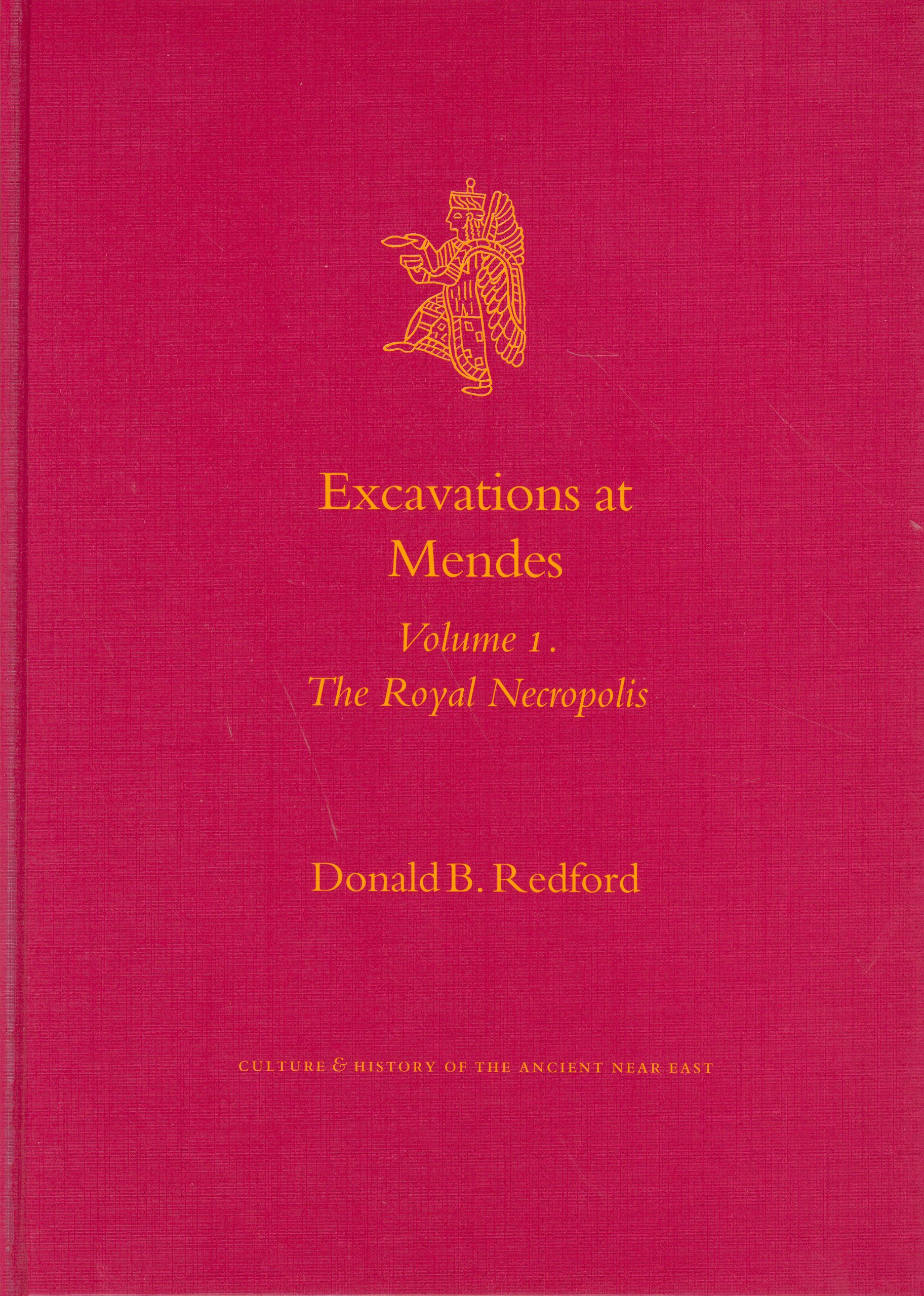 Excavations at Mendes: Volume 1. the Royal Necropolis (Culture and History of the Ancient Near East) PDF