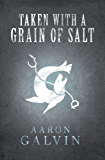 Taken With A Grain Of Salt (Salted Series Book 2)