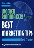 Women Rainmakers' Best Marketing Tips