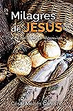 Milagres de Jesus: A Fé Realizando o Impossível