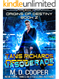 Tanis Richards: Masquerade - A Hard, Military, Science Fiction Adventure (Aeon 14: Origins of Destiny Book 2)