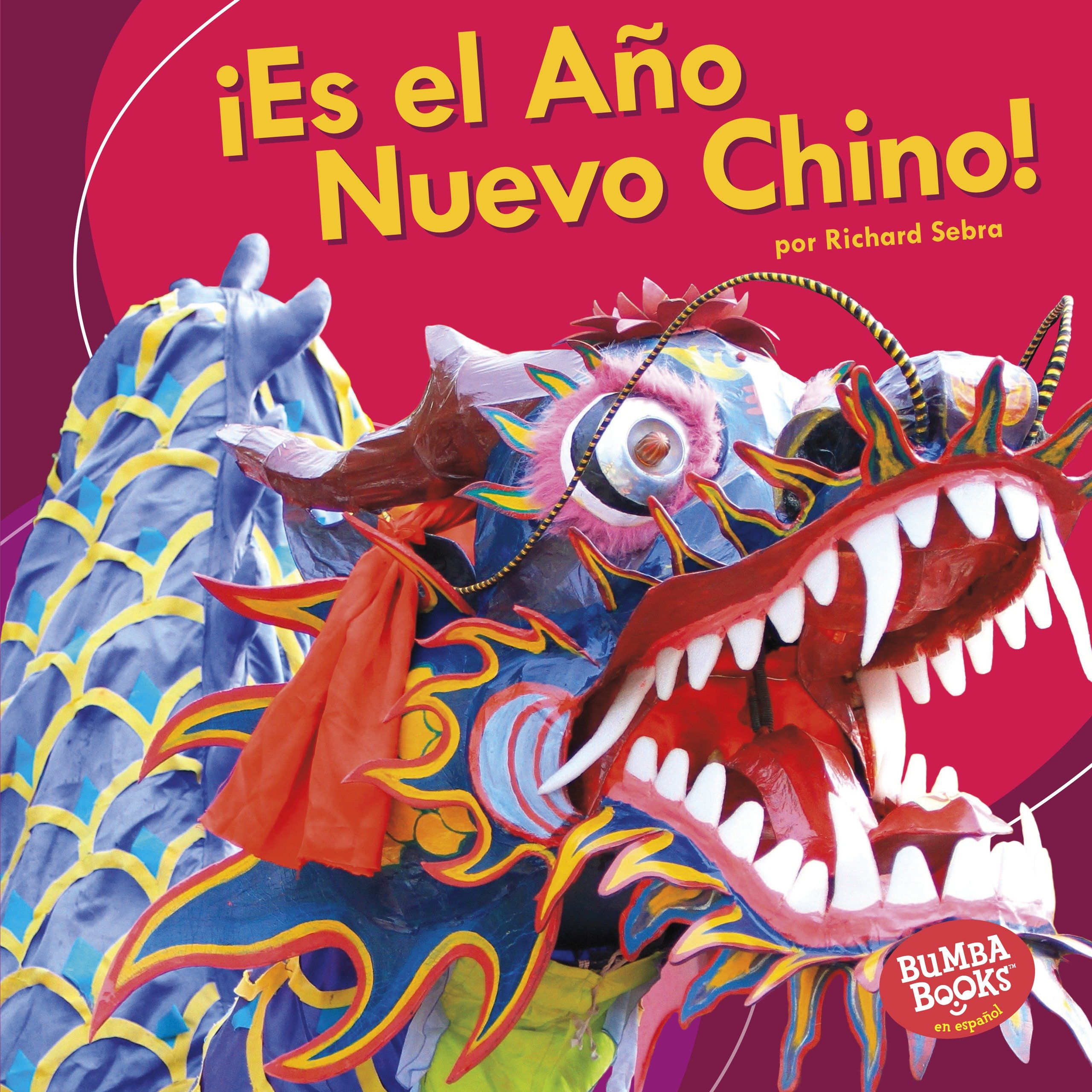 ¡es El Año Nuevo Chino! (It's Chinese New Year!) (Bumba Books en español: ¡Es una fiesta!/ It's a Holiday!) (Spanish Edition)