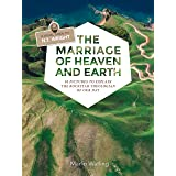 The Marriage of Heaven and Earth - a Visual Guide to N.T. Wright: 50 Pictures to Explain the Rock Star Theologian of Our Day