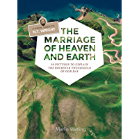 The Marriage of Heaven and Earth - a Visual Guide to N.T. Wright: 50 Pictures to Explain the Rock Star Theologian of Our Day (English Edition)