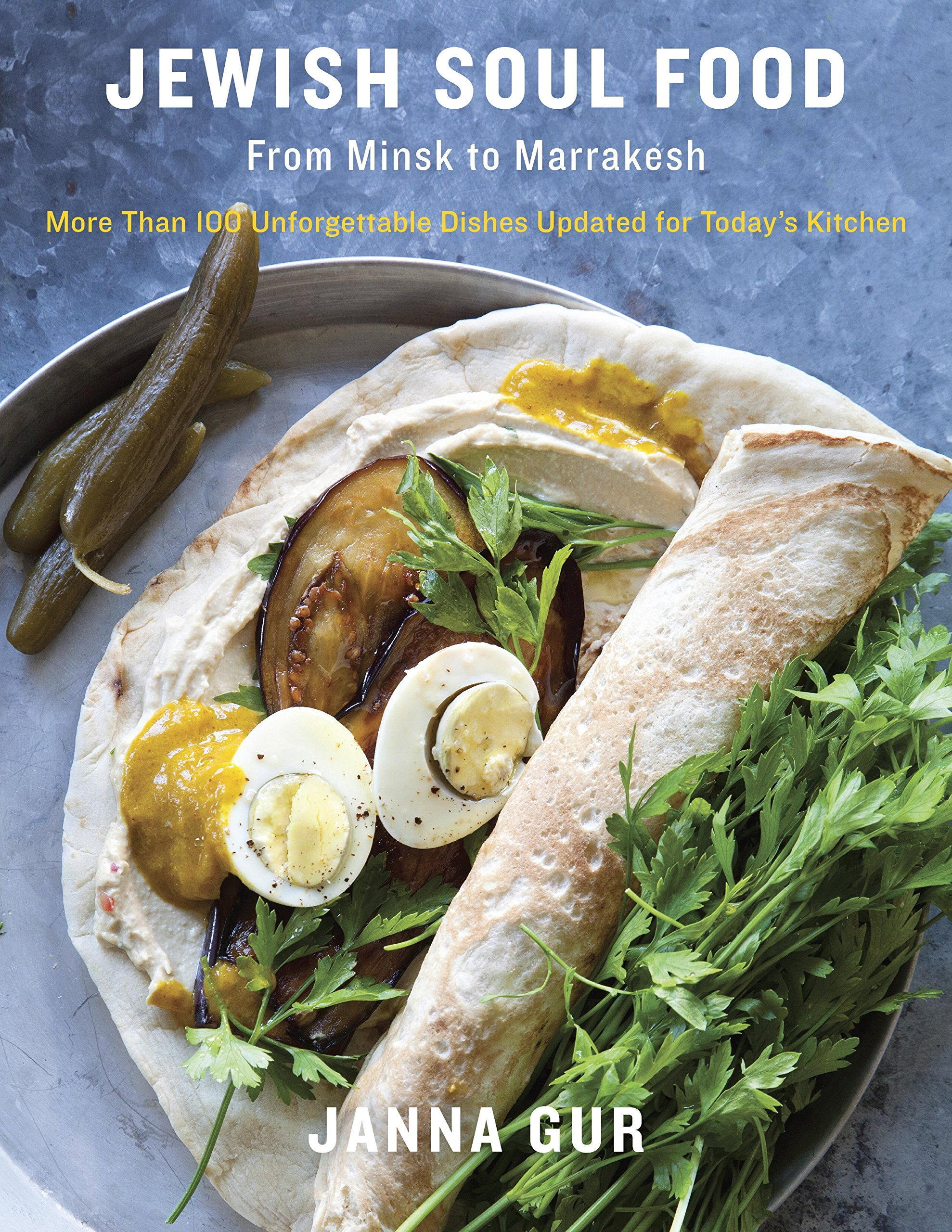 jewish soul food from minsk to marrakesh more than 100 dishes updated for todayu0027s kitchen janna gur amazoncom books